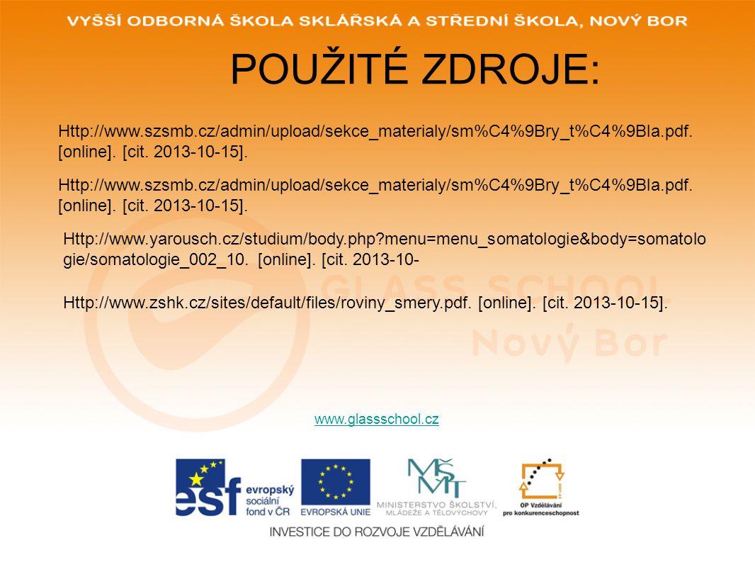 POUŽITÉ ZDROJE: Http://www.szsmb.cz/admin/upload/sekce_materialy/sm%C4%9Bry_t%C4%9Bla.pdf. [online]. [cit. 2013-10-15].